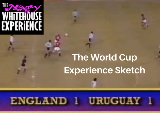 Video: The Mary Whitehouse Experience – World Cup Experience Sketch